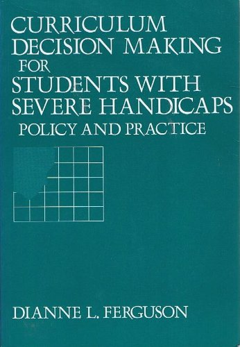 Curriculum Decision Making for Students With Severe Handicaps: Policy and Practice (Special Education Series)