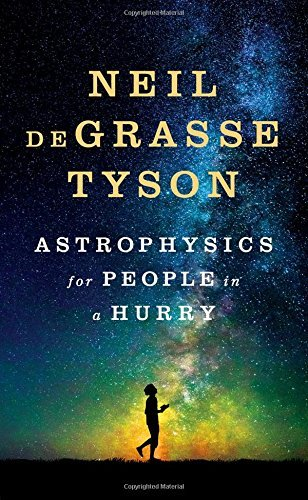 By Neil Degrasse Tyson  Astrophysics For People In A Hurry   Hardcover  2017 By Neil Degrasse Tyson  Author    Hardcover
