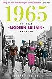 1965: The Year Modern Britain was Born