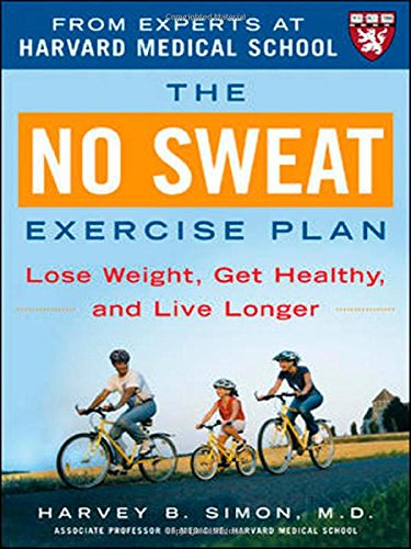 The No Sweat Exercise Plan (A Harvard Medical School Book)
