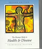 The Human Body in Health and Disease, Thibodeau, Gary A. and Patton, Kevin T., 0815188684