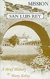 Mission San Luis Rey, Harry Kelsey, 0978588126