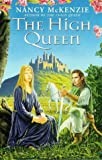 The High Queen by Nancy Mckenzie front cover