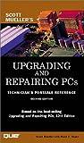 Upgrading and Repairing PCs, Scott Mueller and Mark Edward Soper, 0789724545