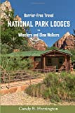 Barrier-Free Travel National Park Lodges: for Wheelers and Slow Walkers