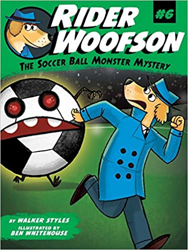 The Soccer Ball Monster Mystery (Rider Woofson)