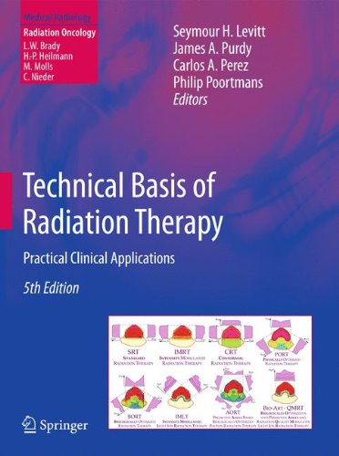 Technical Basis of Radiation Therapy: Practical Clinical Applications (Medical Radiology)