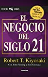El negocio del siglo 21 / The Business of the 21st Century (Padre Rico / Rich Dad) (Spanish Edition)