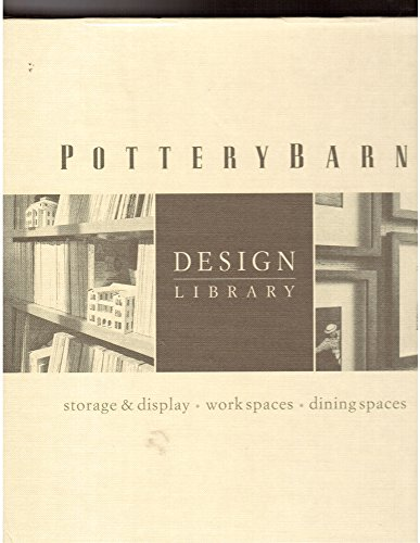 - Pottery Barn Design Library: Storage and display, Work Spaces, Dining Spaces