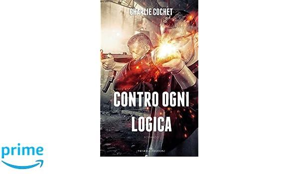 Contro ogni logica (THIRDS): Amazon.es: Charlie Cochet ...