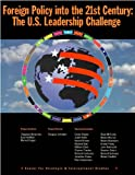 Foreign Policy into the 21st Century : The U. S. Leadership Challenge, Lugar, Richard, 0892062924