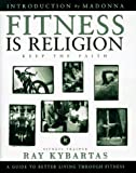 Fitness Is Religion, Ray Kybartas, 0684842114