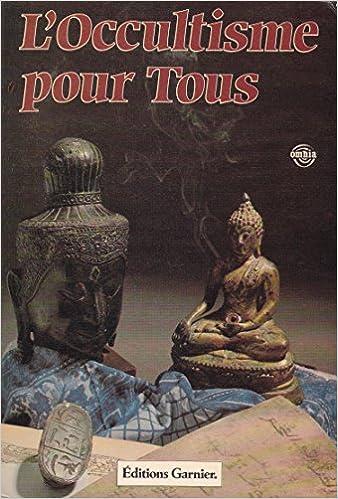 Lire L'occultisme pour tous ou la science des mages devoilee pdf epub