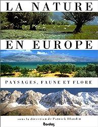 LA NATURE EN EUROPE. Paysages, faune et flore