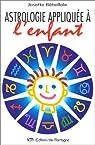 L'Astrologie appliquée à l'enfant ou l'enfant dévoilé par Bétaillole