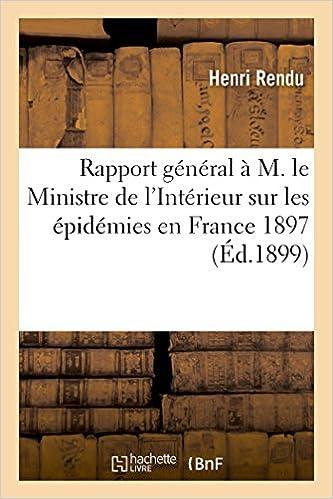 Livre gratuits Rapport général à M. le Ministre de l'Intérieur sur les épidémies en France pendant l'année 1897 epub pdf