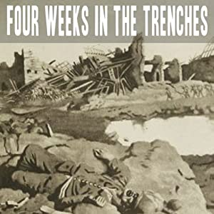 Four Weeks in the Trenches Audiobook