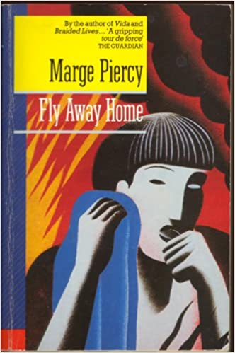 Fly Away Home Marge Piercy 9780330295178 Amazon Books