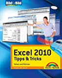 Excel 2010 Tipps &Tricks - Tolle Tricks auf einen Blick: Sehen und Können (Bild für Bild)