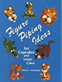 Figure Piping Ideas for Cupcakes and Larger Cakes, Roland A. Winbeckler, 0930113012