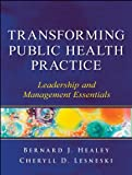 Transforming Public Health Practice 1st Edition