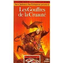 GOUFFRES DE LA CRUAUTE