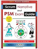 Scrum Narrative and PSM Exam Guide: All-in-one Guide for Professional Scrum Master (PSM 1) Certificate Assessment Preparation