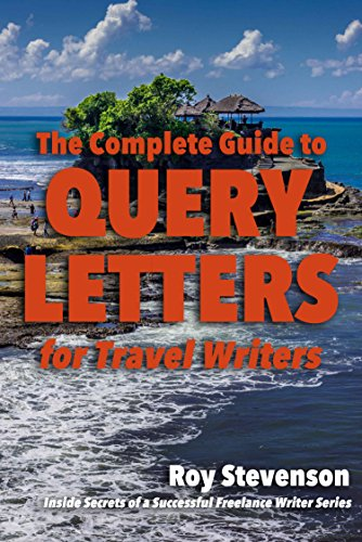 (The Complete Guide to Query Letters for Travel Writers)