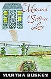 The Matriarch of Sullivan Lane, Martha Busken, 0741428288