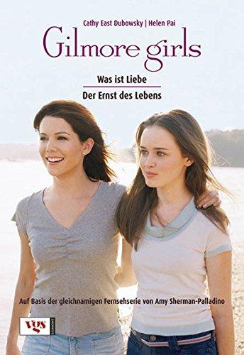 Gilmore Girls: Was ist Liebe? / Der Ernst des Lebens