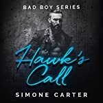 Hawk's Call: Bad Boy Series, Book 1 | Simone Carter