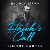 Hawk's Call: Bad Boy Series, Book 1 | Simone Carter
