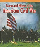 Causes and Effects of the American Civil War, G. O'Muhr, 143583013X