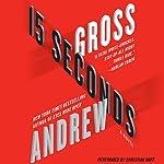 15 Seconds: A Novel | Andrew Gross