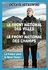 La France perd le Nord : Tome 1, Le Front national des villes & le Front national des champs par Nitkowski