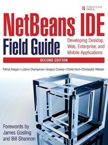 NetBeans IDE Field Guide: Developing Desktop, Web, Enterprise, and Mobile Applications by Keegan, Patrick, Champenois, Ludovic, Crawley, Gregory, Hunt (2006) Paperback - Ide Field Guide