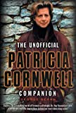 img - for The Unofficial Patricia Cornwell Companion: A Guide to the Bestselling Author's Life and Work book / textbook / text book
