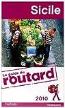 Guide du routard. Sicile. 2010 par Guide du Routard