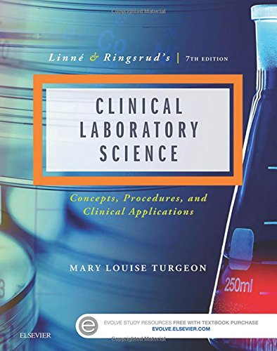 Linne & Ringsrud's Clinical Laboratory Science: Concepts, Procedures, and Clinical Applications, 7e