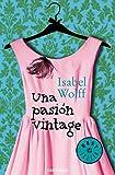 Una pasión vintage / A Vintage Affair (Spanish Edition)