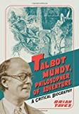 Talbot Mundy, Philosopher of Adventure: A Critical Biography