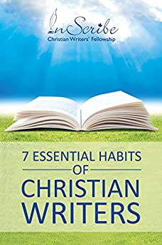 7 Essential Habits of Christian Writers by [Payne, Kimberley]
