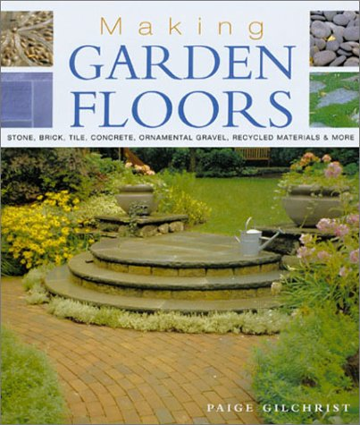 Cheap  Making Garden Floors: Stone, Brick, Tile, Concrete, Ornamental Gravel, Recycled Materials and..