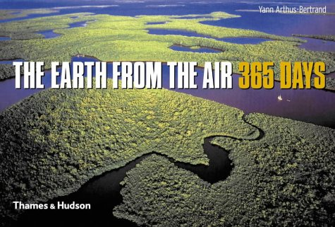 Read Online The Earth from the Air 365 Days pdf epub