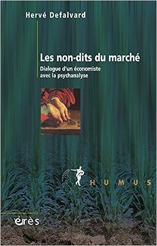 Lire en ligne Les non-dits du marché : Dialogue d'un économiste avec la psychanalyse pdf