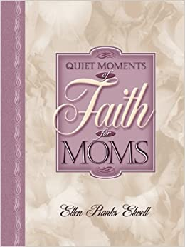 Quiet Moments of Faith for Moms (Quiet Moments for Moms)