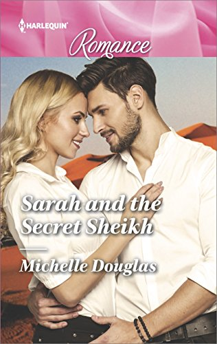Sarah and the Secret Sheikh by Michelle Douglas