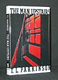The Man Upstairs, T. L. Parkinson, 0525933492