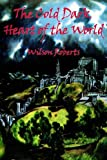 The Cold Dark Heart of the World, Wilson Roberts, 0977304000