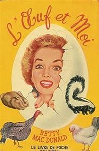 L'oeuf et moi par Betty Mac Donald